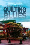 Small Town Quilting Blues