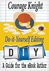 Do-It-Yourself Editing: A Guide for the eBook Author