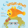 The Upside-Down Fish by Kate Louise
