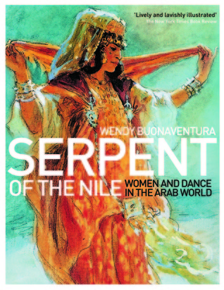 Serpent of the Nile: Women and Dance in the Arab World
