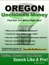 Oregon Unclaimed Money: How To Find (Free Missing Money, Unclaimed Property & Funds Book 37)