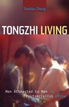 Tongzhi Living: Men Attracted to Men in Postsocialist China