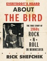 Everybody's Heard about the Bird by Rick Shefchik