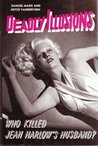 Deadly Illusions by Samuel Marx
