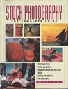 Stock Photography: The Complete Guide