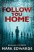Follow You Home by Mark  Edwards