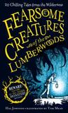 Fearsome Creatures of the Lumberwoods: Twenty Chilling Tales from the Wilderness