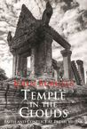Temple in the Clouds: Faith and Conflict at Preah Vihear