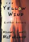The Yellow Wind & Other Horrors