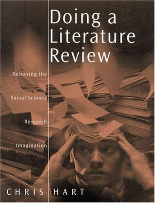 Literature Review  Organizing  amp  Writing INSPIRING CREATIVE AND     doing a literature review chris hart jpg