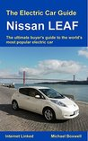 The Electric Car Guide: Nissan LEAF: The ultimate buyer's guide to the world's most popular electric car (Greenstream Eco Guides)