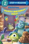 Happy Birthday, Mike! (Disney/Pixar Monsters, Inc.) (Step into Reading)