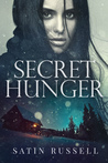 Secret Hunger by Satin Russell