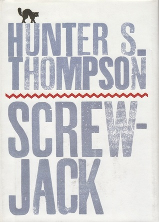 Screwjack by Hunter S. Thompson