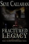 Fractured Legacy (The Aicil Files, #1)