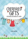 Cherished Gifts: Devotions for Moms by a Mom