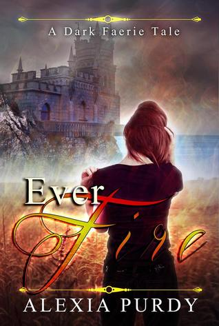 Ever Fire by Alexia Purdy