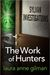 The Work of Hunters (Sylvan Investigations #3)