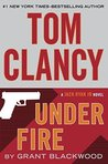 Tom Clancy's Under Fire (Jack Ryan Universe, #19)