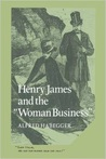 Henry James and the 'Woman Business'