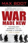 War Made New: Weapons, Warriors, and the Making of the Modern World