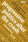 Progressive Politics after the Crash: Governing from the Left (Policy Network)