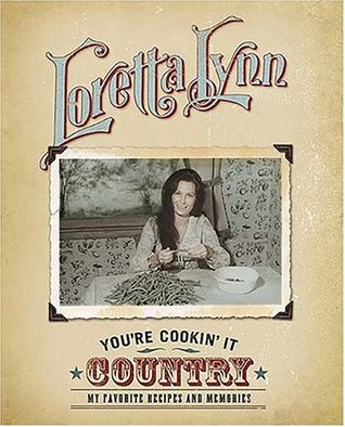 You're Cookin' It Country by Loretta Lynn