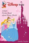 Disney World: A Kids Picture Book About Disney World
