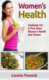 Salads: Women's Health - Cookbook For A First Class Woman's Health And Fitness (Fitness,cookbooks,womens health,salads,health)