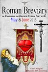 The Roman Breviary: in English, in Order, Every Day for May & June 2015