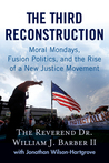 The Third Reconstruction: Moral Mondays, Fusion Politics, and the Rise of a New Justice Movement