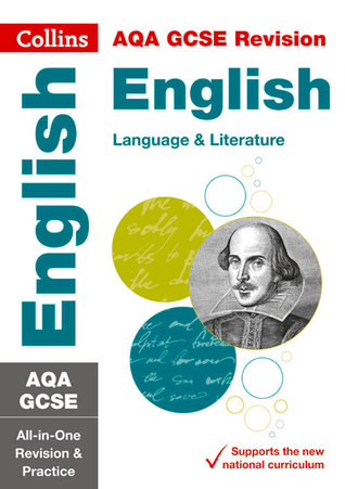 Collins GCSE Revision and Practice - New 2015 Curriculum Edition — AQA GCSE English Language and English Literature: All-In-One Revision and Practice