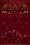 Clockwork Lives by Kevin J. Anderson