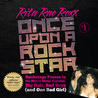 Once Upon a Rock Star: Backstage Passes in the Heavy Metal Eighties — Big Hair, Bad Boys, (and One Bad Girl)