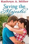 Saving the Majestic: a Normal Springs romance