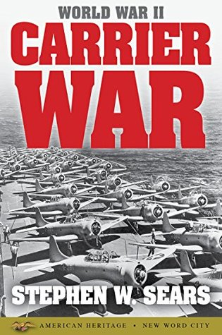 Carrier War -  Stephen W. Sears
