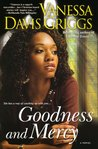 Goodness and Mercy by Vanessa Davis Griggs