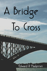 A Bridge to Cross (Throckmorton Family #3)