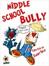 Middle School Bully: How I Survived the Worst School Nightmare in the History of Forever (A Chapter Book for Kids Age 8-10)