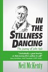 In The Stillness Dancing: The Life of Father John Main