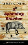 A Sporting Murder (Eve Appel Mysteries, #3)