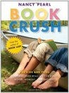 Book Crush: For Kids and Teens-Recommended Reading for Every Mood, Moment and Interest