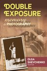 Double Exposure: Memory and Photography (Memory and Narrative)