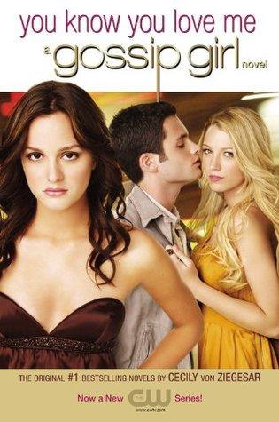 You Know You Love Me (Gossip Girl, #2)