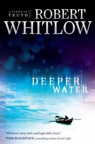 Deeper Water by Robert Whitlow