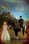 The Stonegate Sword by Harry James Fox