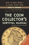The Coin Collector's Survival Manual, Revised Seventh Edition (Coin Collectors Survival Manual)