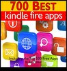 700 Best Kindle Fire Apps: Including the Top 500+ Free Apps!