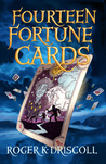 Fourteen Fortune Cards by Roger K Driscoll