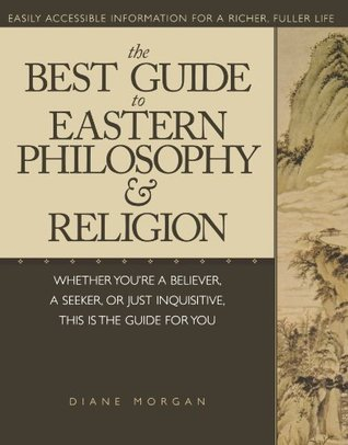 The Best Guide to Eastern Philosophy and Religion by Diane Morgan